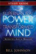 The Supernatural Power Of A Transformed Mind Study Guide Paperback Book - Bill Johnson - Re-vived.com