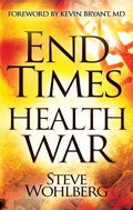 End Times Health War Paperback - Steve Wohlberg - Re-vived.com