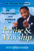 The Purpose And Power Of Praise & Worship Paperback Book - Myles Munroe - Re-vived.com