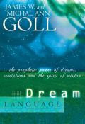 Dream Language: The prophetic Power Of Dreams Paperback Book - James W Goll - Re-vived.com