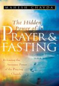 The Hidden Power Of Prayer And Fasting Paperback Book - Mahesh Chavda - Re-vived.com