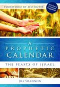 Prophetic Calendar: The Feasts Of Israel Paperback Book - Jill Shannon - Re-vived.com