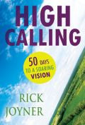 High Calling Paperback Book - Rick Joyner - Re-vived.com