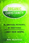 Organic Christianity Paperback Book - Ron McIntosh - Re-vived.com