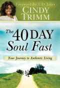 40 Day Soul Fast Paperback Book - Cindy Trimm - Re-vived.com