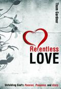 Relentless Love Paperback Book - Thom Gardner - Re-vived.com