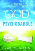 God And Psychobabble Paperback Book - Kathy Martin - Re-vived.com