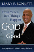 Even When Bad Things Happen God Is Good Paperback Book - Leary Bonnett - Re-vived.com