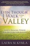 Even Though I Walk Through The Valley Paperback Book - Laura Kymla - Re-vived.com
