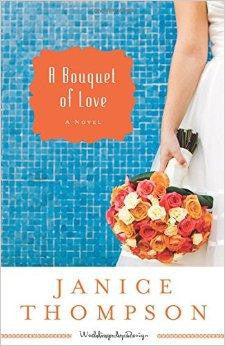 A Bouquet of Love: A Novel (Weddings by Design) (Volume 4) - Thompson, Janice - Re-vived.com