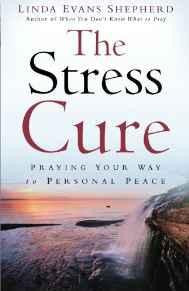 The Stress Cure: Praying Your Way to Personal Peace - Shepherd, Linda Evans - Re-vived.com