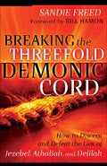Breaking The Threefold Demonic Cord Paperback Book - Sandie Freed - Re-vived.com