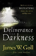 Deliverance from Darkness Paperback Book - James W Goll - Re-vived.com