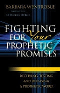 Fighting for Your Prophetic Promises Paperback Book - Barbara Wentroble - Re-vived.com