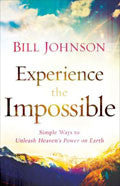 Experience The Impossible Paperback Book - Bill Johnson - Re-vived.com