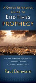 A Quick Reference Guide To End Times Prophecy Paperback - Paul Benware - Re-vived.com