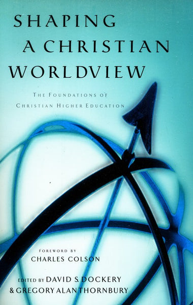 SHAPING A CHRISTIAN WORLDVIEW (PB)