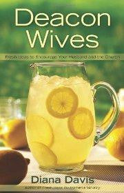 Deacon Wives: Fresh Ideas to Encourage Your Husband and the Church - Davis, Diana - Re-vived.com
