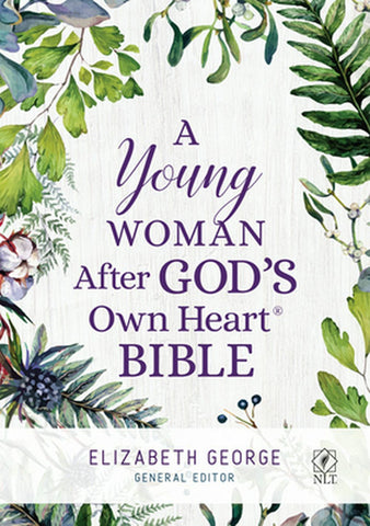 A Young Woman After God's Own Heart Bible