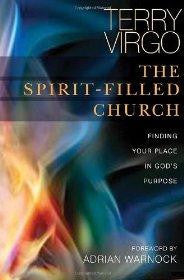 The Spirit-Filled Church: Finding Your Place in God's Purpose - Terry Virgo - Re-vived.com