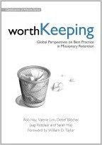 Worth Keeping: Global Perspectives on Best Practice in Missionary Retention - ROB, HAY - Re-vived.com
