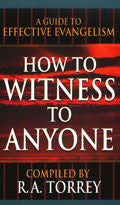 How To Witness To Anyone Paperback - R A Torrey - Re-vived.com