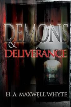 Demons And Deliverance - Whyte, H A - Re-vived.com