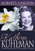 Kathryn Kuhlman: A Spiritual Biography - Roberts Liardon - Re-vived.com