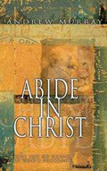 Abide In Christ Paperback Book - Andrew Murray - Re-vived.com