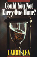 Could You Not Tarry One Hour? Paperback Book - Larry Lea - Re-vived.com