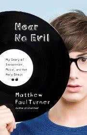 Hear No Evil: My Story of Innocence, Music, and the Holy Ghost - Matthew Paul Turner - Re-vived.com