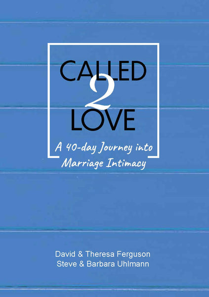 Called 2 Love: A 40-Day Journey Into Marriage Intimacy