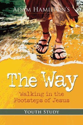 The Way | Youth Study: Walking in the Footsteps of Jesus - Hamilton, Adam - Re-vived.com