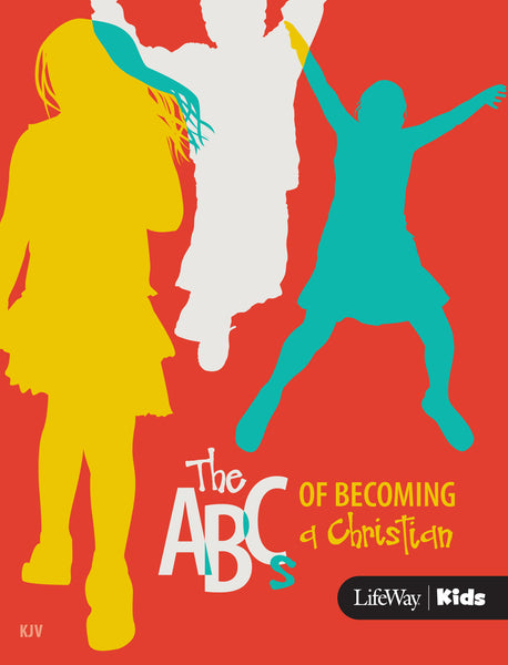 The ABC's Of Becoming A Charistian KJV