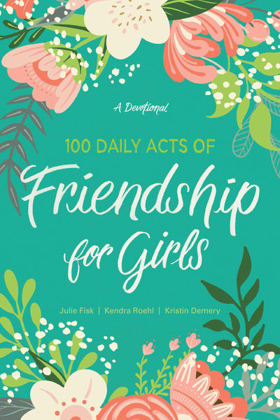 100 Daily Acts of Friendship for Girls