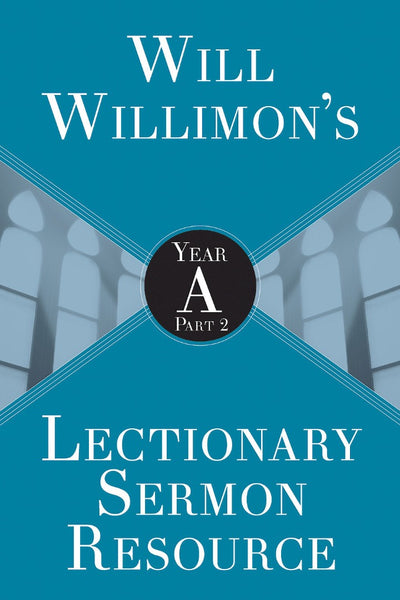 Will Willimon's : Year A Part 2