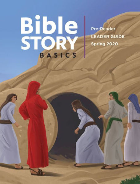 Bible Story Basics Pre-Reader Leader Guide Spring 2020