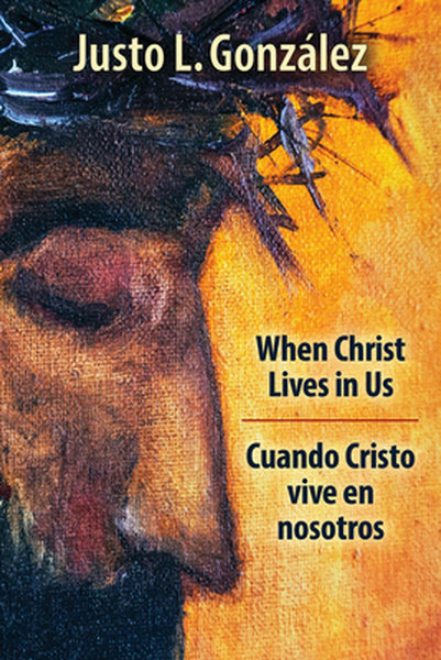 When Christ Lives in Us, Bilingual Edition