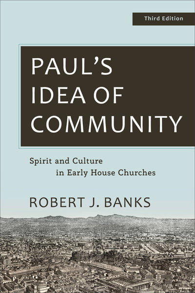 Paul's Idea of Community, 3rd Edition