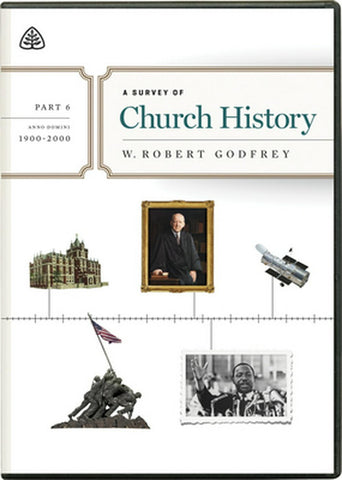 A Survey of Church History, Part 6 A.D. 1900-2000 DVD