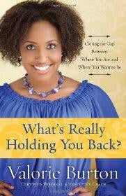 What's Really Holding You Back?: Closing the Gap Between Where You Are and Where You Want to Be - Burton, Valorie - Re-vived.com