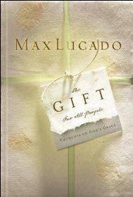 The Gift for All People: Thoughts on God's Great Grace - Lucado, Max - Re-vived.com