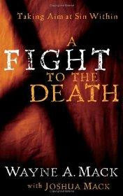 A Fight to the Death: Taking Aim at Sin Within (Strength for Life) - Mack, Wayne A. - Re-vived.com