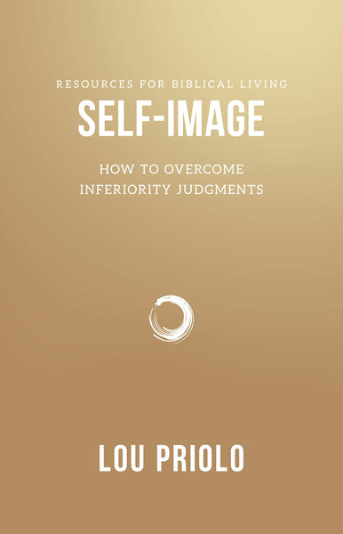 Self-Image, How to Overcome Inferiority Judgments (Resources for Biblical Living) - Priolo, Lou - Re-vived.com