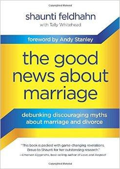 The Good News About Marriage: Debunking Discouraging Myths about Marriage and Divorce - Feldhahn, Shaunti - Re-vived.com
