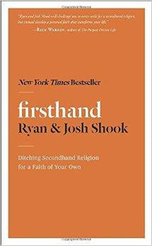 Firsthand: Ditching Secondhand Religion for a Faith of Your Own - Shook, Ryan; Shook, Josh - Re-vived.com