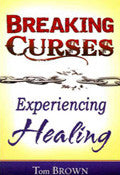 Breaking Curses, Experiencing Healing Paperback Book - Tom Brown - Re-vived.com