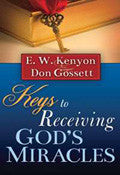 Keys To Receiving God's Miracles Paperback Book - E W Kenyon - Re-vived.com