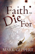 A Faith To Die For Paperback Book - Mark Geppert - Re-vived.com