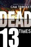 Dead 13 Times Paperback Book - Cam Tribolet - Re-vived.com